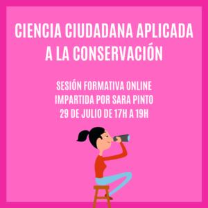 """""""CIENCIA CIUDADANA APLICADA A LA CONSERVACIÓN"""" – Sesión Formativa Online"""