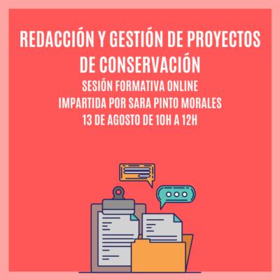 """""""REDACCIÓN Y GESTIÓN DE PROYECTOS DE CONSERVACIÓN"""" – Sesión Formativa Online"""