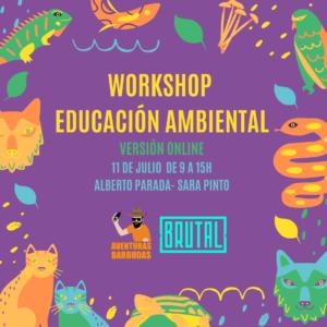 """EDUCACIÓN AMBIENTAL""- workshop online"