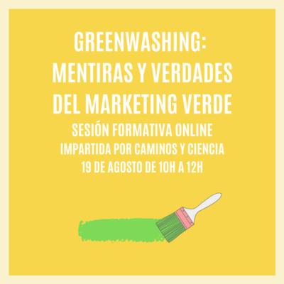 """""""GREENWASHING: MENTIRAS Y VERDADES DEL MARKETING VERDE"""" – Sesión Formativa Online"""