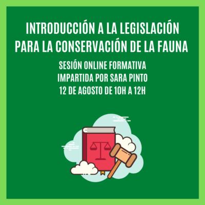 """""""INTRODUCCIÓN A LA LEGISLACIÓN PARA LA CONSERVACIÓN DE LA FAUNA"""" – Sesión Formativa Online"""
