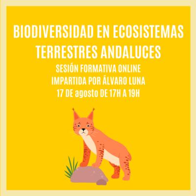 """""""BIODIVERSIDAD EN ECOSISTEMAS TERRESTRES ANDALUCES"""" – Sesión Formativa Online"""