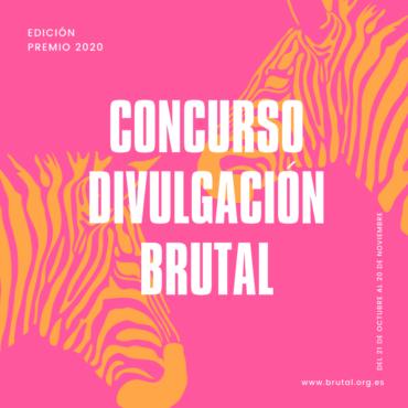 CONCURSO DE DIVULGACIÓN BRUTAL 2020