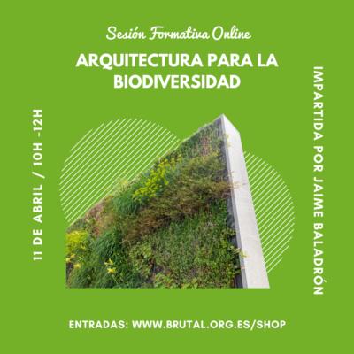 """""""ARQUITECTURA PARA LA BIODIVERSIDAD"""" – Sesión Formativa Online"""