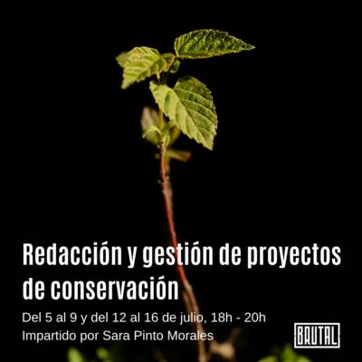 REDACCIÓN Y GESTIÓN DE PROYECTOS DE CONSERVACIÓN